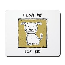 """I Love My Fur Kid"" (green) Mousepad"