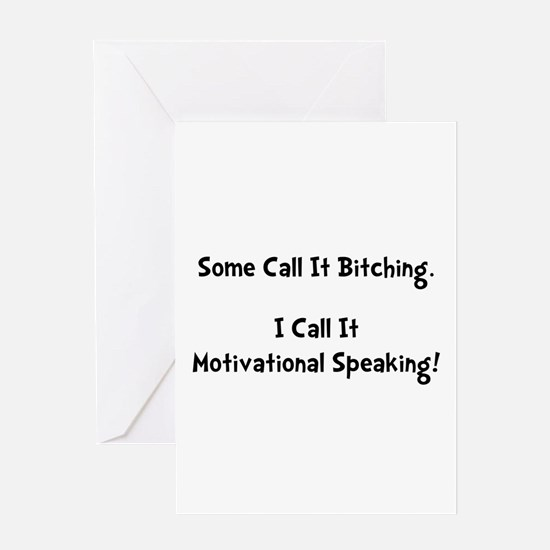 Motivational Bitch Greeting Card