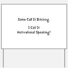 Motivational Bitch Yard Sign