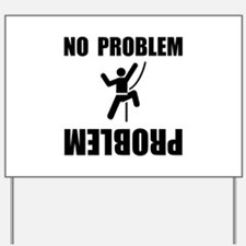 Climbing Problem Yard Sign