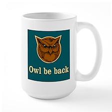Owl Be Back Mug