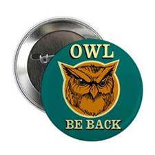 """Owl Be Back 2.25"""" Button"""