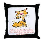 Cats & Baptists Throw Pillow