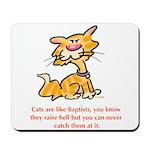 Cats & Baptists Mousepad