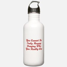 You Cannot Be Truly Happy Den Water Bottle