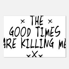 The Good Times Are Killing Me Postcards (Package o