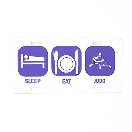 Sleep Eat Judo Aluminum License Plate