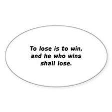 To Lose is to Win Decal