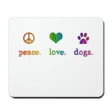 Peace. Love. Dogs Mousepad
