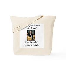 I'm Ronald Reagan Bitch Tote Bag