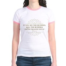If you see the Buddha, kill t Jr. Ringer T-Shirt