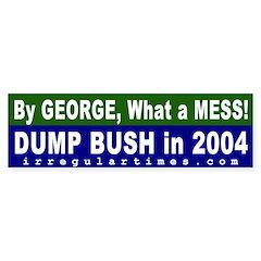 By George Dump Bush Bumper Bumper Sticker