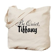 Be quiet, Tiffany Tote Bag