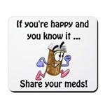 Share Your Meds Mousepad
