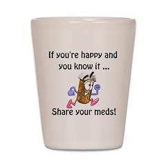 Share Your Meds Shot Glass