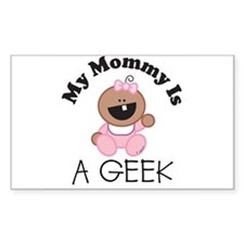 My Mommy Is A GEEK (girl 2) Rectangle Decal