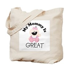 My Mommy Is GREAT (girl 1) Tote Bag
