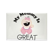 My Mommy Is GREAT (girl 1) Rectangle Magnet