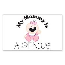 My Mommy Is A GENIUS (girl 1) Sticker (Rectangular
