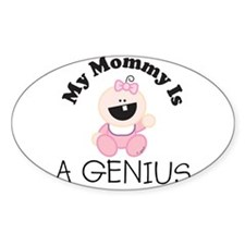 My Mommy Is A GENIUS (girl 1) Oval Decal