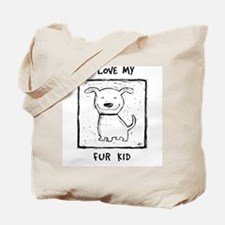 I Love My Fur Kid (b&w) Tote Bag
