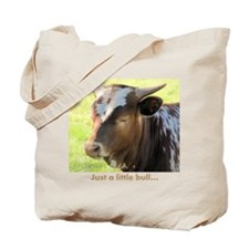 Just a little bull... Tote Bag
