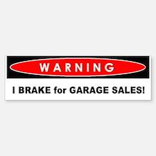 Bumper Sticker - Warning: I Brake For Garage Sales