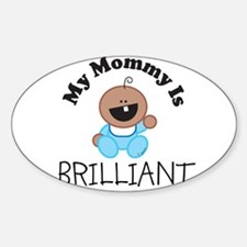 My Mommy Is BRILLIANT (boy2) Oval Decal