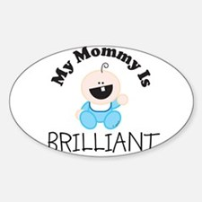 My Mommy Is BRILLIANT (boy1) Oval Decal