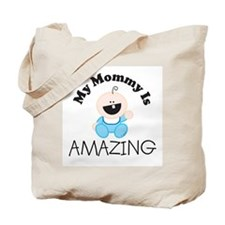 My Mommy Is AMAZING (boy1) Tote Bag