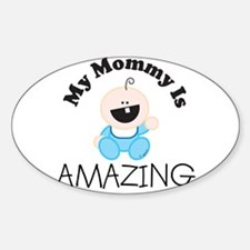My Mommy Is AMAZING (boy1) Oval Decal
