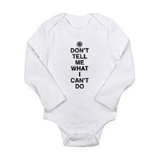 Don't Tell Me What I Can't Do Long Sleeve Infant B