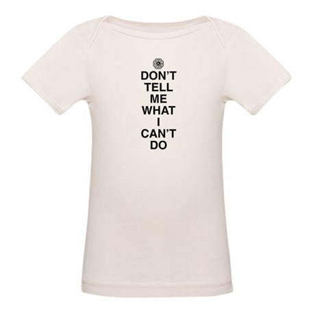 Don't Tell Me What I Can't Do Organic Baby T-Shirt