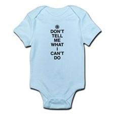 Don't Tell Me What I Can't Do Onesie
