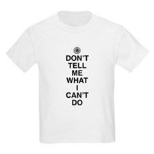 Don't Tell Me What I Can't Do T-Shirt