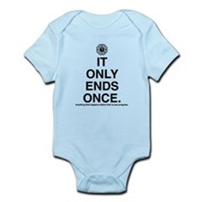 It Only Ends Once Infant Bodysuit