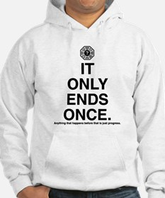 It Only Ends Once Hoodie