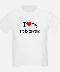 I LOVE MY Redtick Coonhound T-Shirt