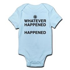Whatever Happened, Happened Infant Bodysuit