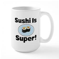 Sushi is Super! Mug