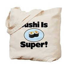 Sushi is Super! Tote Bag