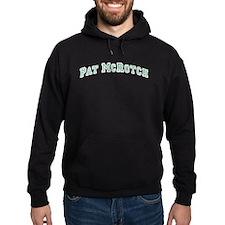 Pat McRotch Hoodie