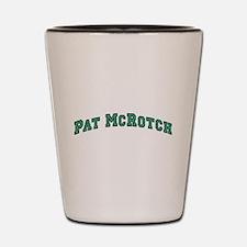 Pat McRotch Shot Glass
