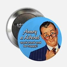 """Annoy a Liberal 2.25"""" Button (10 pack)"""