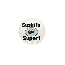 Sushi is Super! Mini Button (10 pack)