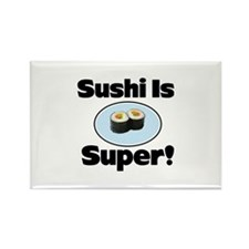 Sushi is Super! Rectangle Magnet