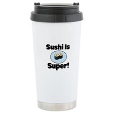 Sushi is Super! Thermos Mug