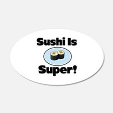 Sushi is Super! 22x14 Oval Wall Peel