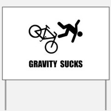 Gravity Sucks Bike Yard Sign