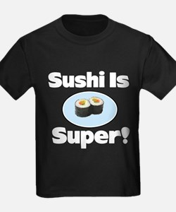 Sushi is Super! T